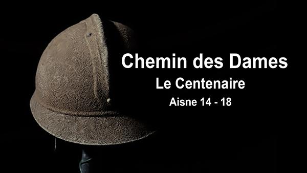 Chemin des Dames -  Le Centenaire
